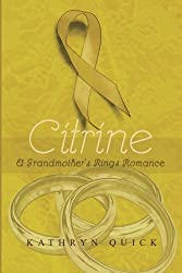 Citrine (Grandmother's Rings Trilogy) by Kathryn Quick (2013-01-22)