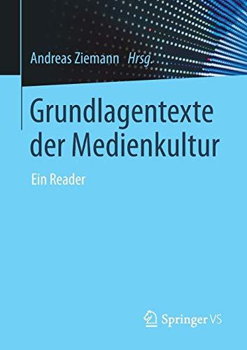 Grundlagentexte der Medienkultur: Ein Reader