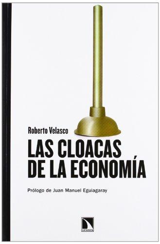 LAS CLOACAS DE LA ECONOMIA por Velasco, Roberto