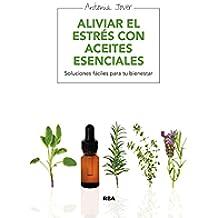 Aliviar el estrés con aceites esenciales: Soluciones fáciles para tu bienestar (SALUD)