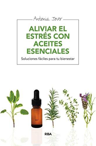 Aliviar el estrés con aceites esenciales (SALUD) por Antonia Jover