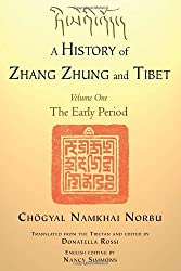 A History of Zhang Zhung and Tibet, Volume One: The Early Period-