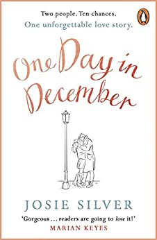 One Day in December: the heart-warming and uplifting international bestseller by [Silver, Josie]