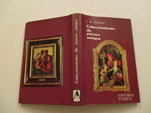 Coleccionismo de pintura antigua por Jose Miguel Echeverria