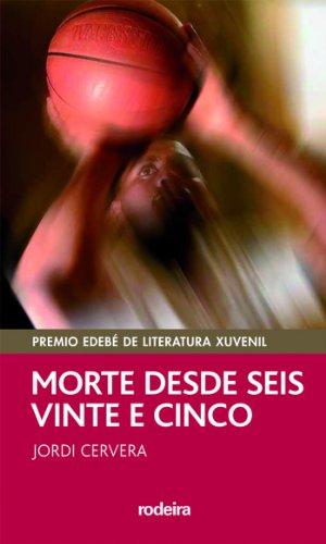 MORTE DESDE SEIS E VINTE E CINCO (Premio EDEBÉ Modalidad Juvenil) (PERISCOPIO)