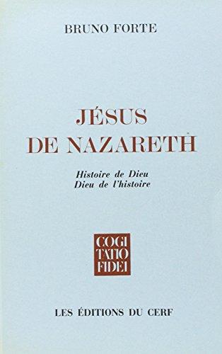 Jésus de Nazareth : Histoire de Dieu, Dieu de l'histoire par Bruno Forte