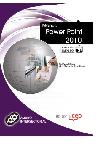 Manual Power Point 2010. Formación para el Empleo