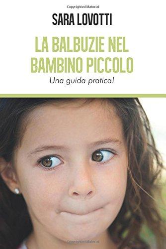 La balbuzie nel bambino piccolo. Una guida pratica