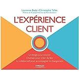 L'expérience client : Le design pour innover, L'humain pour créer du lien, Le collaboratif pour accompagner le changement