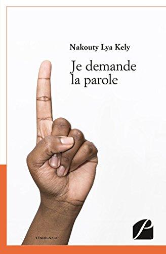 Je demande la parole (Mémoires, témoignages) par Nakouty Lya Kely