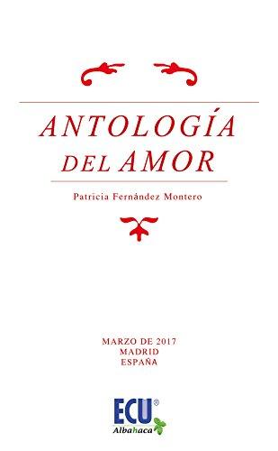 Antología del amor por Patricia Fernández Montero