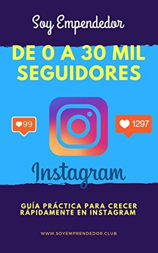 De 0 a 30Mil Seguidores En Instagram: Ganar Seguidores En Instagram