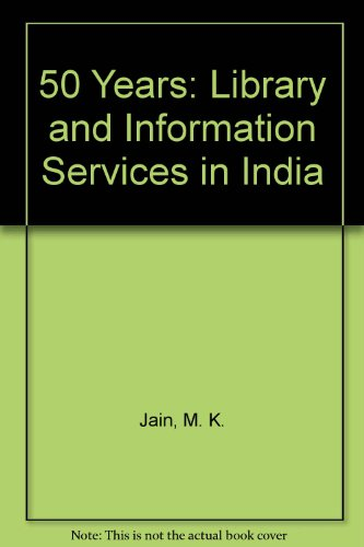 50 Years: Library and Information Services in India