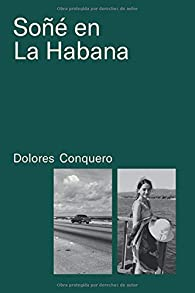 Soñé en La Habana par Dolores Conquero