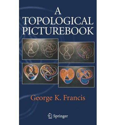 [( A Topological Picturebook )] [by: George K. Francis] [Jan-2007]