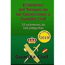 Exámenes del Temario de Oposiciones a Guardia Civil: 10 exámenes de 100 preguntas: Volume 1 (Oposiciones Guardia Civil)