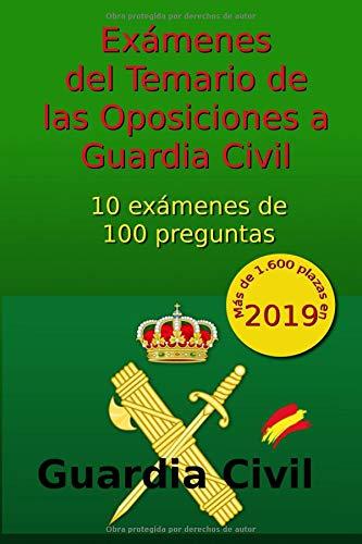 Exámenes del Temario de Oposiciones a Guardia Civil: 10 exámenes de 100 preguntas: Volume 1 (Oposiciones Guardia Civil) por C Arribas