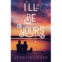 I'll Be Yours by Jenny B. Jones (2016-03-16)