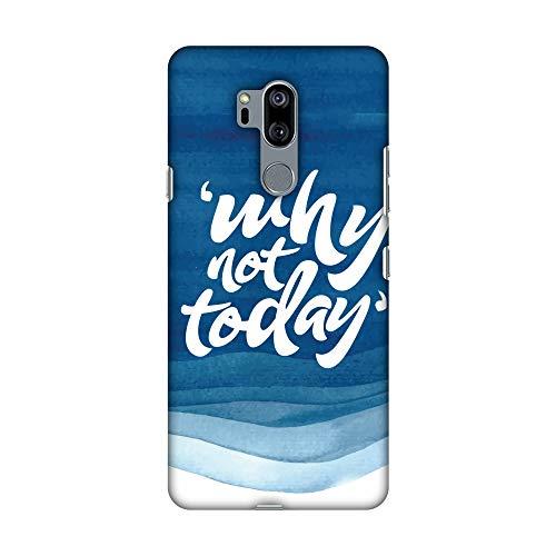 Hartschalen-Schutzhülle für LG G7, LG G7 ThinQ (englischsprachig), Design Why Not Today HD (englischsprachig)