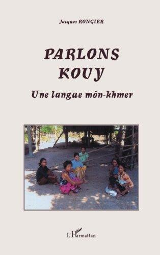Parlons Kouy: Une langue môn-khmer par Jacques Rongier