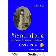 Mandrifolie - Eine Tochter Zar Nikolaus II von Russland (Band 1) -Sonderformat Großschrift-: 1899-1914