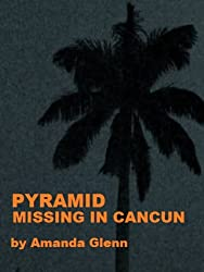 PYRAMID - Missing In Cancun (Taylor Books Book 4)