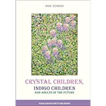 [(Crystal Children, Indigo Children and Adults of the Future)] [By (author) Anni Sennov ] published on (October, 2010)