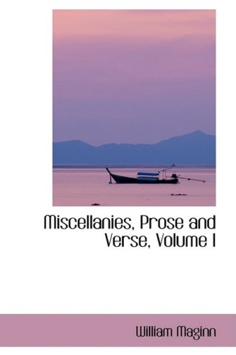 1: Miscellanies, Prose and Verse, Volume I