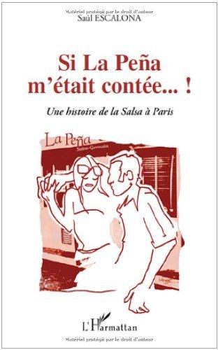 Si la Pena m'était contée...! : Une histoire de la Salsa à Paris
