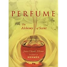 Perfume: The Alchemy of Scent by Jean-Claude Ellena (2011-11-15)