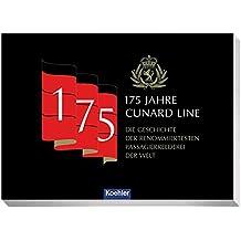 175 Jahre Cunard Line - Die Geschichte der renommiertesten Passagierreederei der Welt