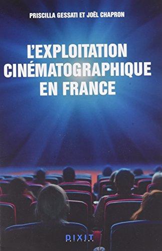 L'exploitation cinématographique en France par Priscillia Gessati