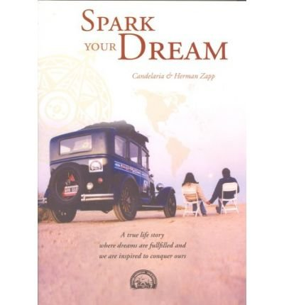 Spark Your Dream: A True Life Story Where Dreams Are Fulfilled and We Are Inspired to Conquer Ours (Paperback) - Common