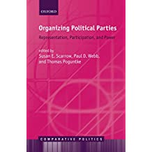 Organizing Political Parties: Representation, Participation, and Power (Comparative Politics) (English Edition)