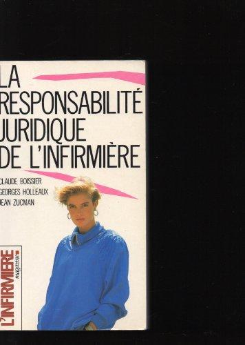 La Responsabilit juridique de l'infirmire (Les Guides de L'Infirmire magazine)