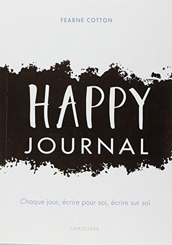 Happy journal: Chaque jour, écrire pour soi, écrire sur soi