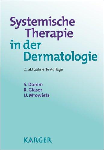Systemische Therapie in der Dermatologie: Ein praktischer Ratgeber zur Verordnung, Anwendung und Therapieüberwachung