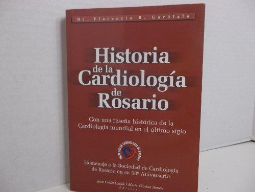 Historia de La Cardiologia de Rosario por Florencio Garofalo