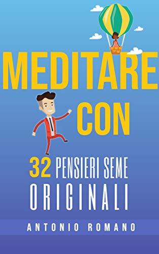 Meditare: con 32 Pensieri Seme originali