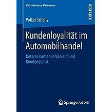 Kundenloyalität im Automobilhandel (Marktorientiertes Management)