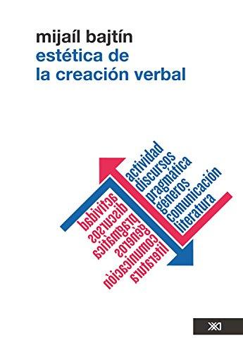 Estética de la creación verbal (Lingüística y teoría literaria) por Mijaíl Bajtín