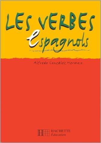 Les Verbes espagnols de Alfredo Gonzles Hermoso ( 1 avril 2000 )