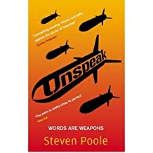 [(Unspeak: Words are Weapons)] [Author: Steven Poole] published on (February, 2007)