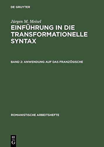 Jürgen M. Meisel: Einführung in die transformationelle Syntax / Anwendung auf das Französische (Romanistische Arbeitshefte)