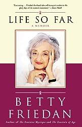 [( Life So Far: A Memoir )] [by: Betty Friedan] [Sep-2006]