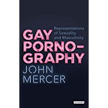 Gay Pornography: Representations of Sexuality and Masculinity