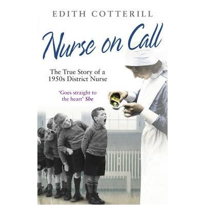 [ Nurse on Call The True Story of a 1950s District Nurse ] [ NURSE ON CALL THE TRUE STORY OF A 1950S DISTRICT NURSE ] BY Cotterill, Edith ( AUTHOR ) Apr-15-2010 Paperback
