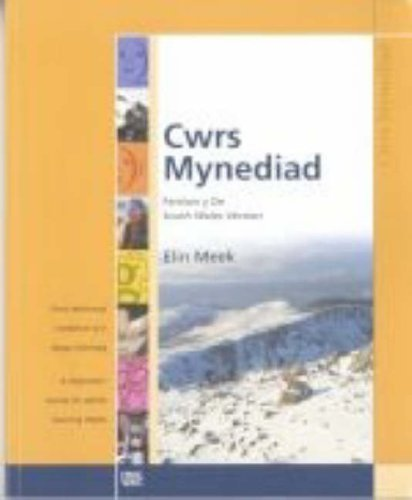 Cwrs Mynediad: Llyfr Cwrs (De): Cwrs Dechreuol I Oedolion Sy'n Dysgu Cymraeg / a Beginners' Course for Adults Learning Welsh: South Wales Version by Elin Meek (August 10, 2005) Paperback