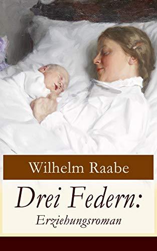 Drei Federn: Erziehungsroman