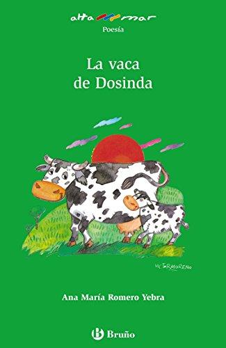 La vaca de Dosinda (Castellano - A Partir De 10 Años - Altamar) por Ana Mª Romero Yebra